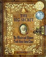 The Big Secret: The Whole and Honest Truth about Santa Claus (Paperback or Softb