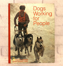 Dogs Working for People 1972 National Geographic Society Books Young Explorers
