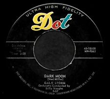 "GALE STORM ""DARK MOON/A Little Too Late"" DOT 45-15558 (1957) 45rpm SINGLE"
