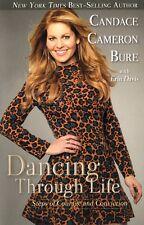 NEW Christian Inspirational Book! Dancing Through Life - Candace Cameron Bure