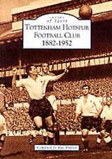 Tottenham Hotspur Football Club, 1882-1952 (Archive Photographs: Images of Sport
