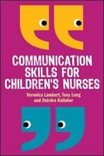 Communication Skills for Children's Nurses by Veronica Lambert 9780335242863