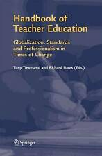 Handbook of Teacher Education: Globalization, Standards and Professionalism in