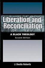 Liberation and Reconciliation : A Black Theology by J. Deotis Roberts (2005,...
