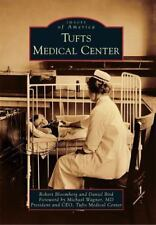 Tufts Medical Center (Images of America) by Bloomberg, Robert, Bird, Daniel