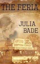 The Feria by Julia Bade (2013, Paperback)