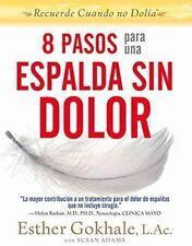 8 Pasos para una Espalda Sin Dolor by Esther Gokhale and Susan Adams (2016,...