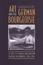 Art and the German Bourgeoisie: Alfred Lichtwark and Modern Painting i-ExLibrary