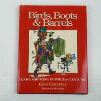 Birds Boots and Barrels Game Shooting in the 21th Century Gile Catchpole 2007