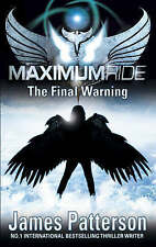 Maximum Ride: The Final Warning, Patterson, James , Good   Fast Delivery