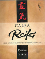 Calea Reiki, ghid complet by Diane Stein, illustrated romanian guide book, 2008