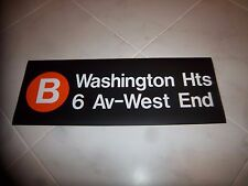 NYC SUBWAY R-32 LARGE ROLL SIGN B WASHINGTON  HEIGHTS WEST END 6 AVE URBAN ART