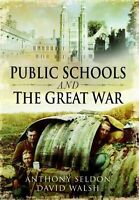 Public Schools and the Great War, Anthony Seldon