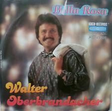 "7"" 80s KULT VG++ ! WALTER OBERBRANDACHER : Bella Rosa"