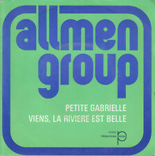 "7"" 45 TOURS FRANCE ALLMEN GROUP ""Petite Gabrielle +1"" 1973 POP/FOLK"