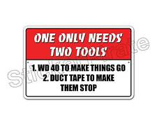 """*Aluminum* One Only Needs Two Tools 8"""" x 12"""" Metal Novelty Sign Ns 4113"""