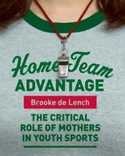Home Team Advantage: The Critical Role of Mothers in Youth Sports (Paperback or
