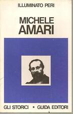 (Sicilia) MICHELE AMARI - Biografia a cura di Illuminato Peri - Guida 1976