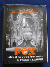 FOX - THE LAST WORD Story of San Francisco's Fox Theatre - LAVISHLY ILLUSTRATED