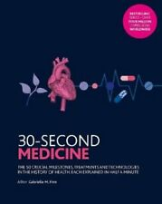 30-Second Medicine The 50 crucial milestones, treatments and te... 9781782409328
