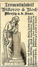 Teracotta Fabrik Villeroy & Boch Orig. Reklame 1883 !!! Porzellan Statue Merzig