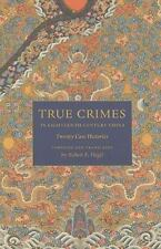 True Crimes in Eighteenth-Century China: Twenty Case Histories (Paperback or Sof