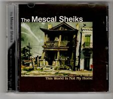 (GY564) The Mescal Sheiks, This World Is Not My Home - 2006 CD