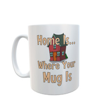 Novelty Mug - Home Is Where Your Mug Is - Funny Cute Cup Gift for Men & Women