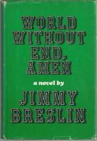Jimmy Breslin World without End, Amen Memoir Thank My Brain Lot of Two Books