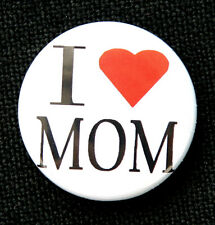 "I LOVE MOM - Novelty Button Pinback Badge 1"" Mommy Heart"