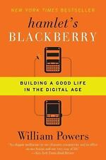 Hamlet's BlackBerry: Building a Good Life in the Digital Age by William Powers