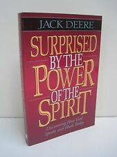 Surprised By The Power of The Spirit by Jack Deere