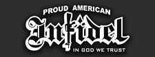 Proud American Infidel  Vinyl Decal Military Army USA Arabic War Pride Car Truck