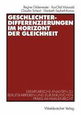 Geschlechterdifferenzierungen Im Horizont der Gleichheit : Exemplarische...