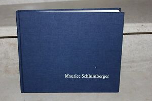 maurice schlumberger 1886-1977 (histoire de sa vie, illustré)