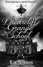 The Secrets of Drearcliff Grange School [Paperback] [Oct 23, 2015] Kim Newman