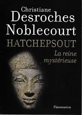 EGYPTOLOGIE / HATCHEPSOUT LA REINE MYSTERIEUSE - DESROCHES NOBLECOURT - NEUF !