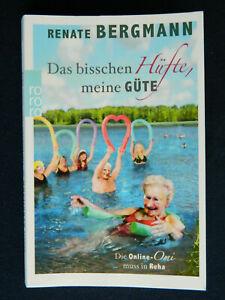 Das bisschen Hüfte, meine Güte von Renate Bergmann, rororo, 15.Auflage 2018