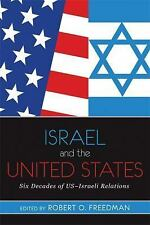 Israel and the United States: Six Decades of US-Israeli Relations (Paperback or