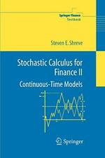 Stochastic Calculus for Finance II : Continuous-Time Models, Shreve, Ste,,