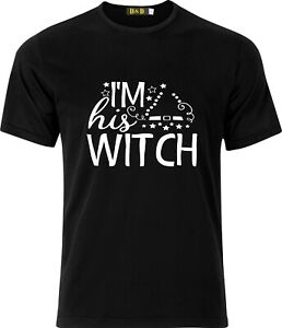 Im His WITCH Halloween Funny Adult Sarcastic xmas Cotton T-shirt
