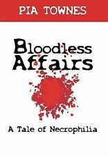 Bloodless Affairs: A Tale of Necrophilia (Hardback or Cased Book)