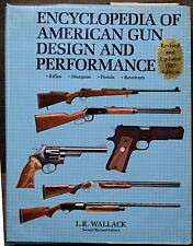 Encyclopedia of American Gun Design and Performance