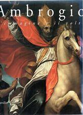 Ambrogio. L'immagine e il volto. Arte dal XIV al XVII secolo, Marsilio 1998