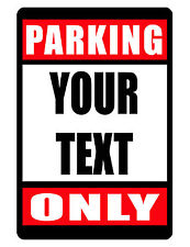 Personalized Parking Only Sign YOUR TEXT ADDED..No RUST Aluminum. Durable
