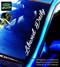 ABUSED DAILY Car Windscreen Sticker Decal Jdm Drift Bomb Ute 500mm
