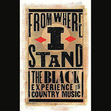 From Where I Stand: The Black Experience In Country Music by Various Artists