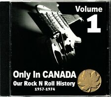 Only In Canada Volume 1 Our Rock N Roll History  RARE Canadian Rock CD (New!)