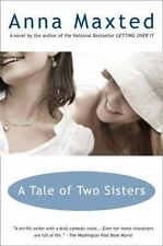 A Tale of Two Sisters by Anna Maxted (2007, Paperback)