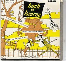 45 T EP BACH ET LAVERNE *TOTO APPREND LE PIANO*